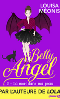 Betty Angel, Tome 2 : La Mort dans ma peau