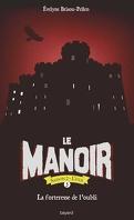 Le Manoir - Saison 2 : L'Exil, Tome 5 : La Forteresse de l'oubli