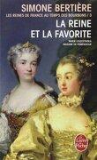 Les Reines de France au temps des Bourbons, tome 3 : La Reine et la favorite