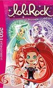 Lolirock, tome 20 : Princesse maléfique