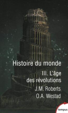 Couverture du livre : Histoire du monde, Tome 3 : L'âge des révolutions