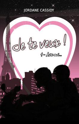 Couverture du livre : Je te veux ! Tome 4 : ... avec moi !