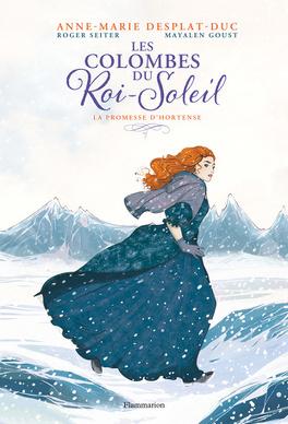 Couverture du livre : Les Colombes du Roi-Soleil, Tome 4: La promesse d'Hortense