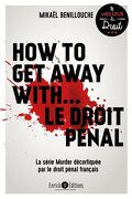 How to get away with le droit penal
