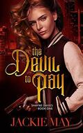 Shayne Davies, tome 1 : The Devil to Pay