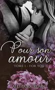 Pour son amour, Tome 1 : For you