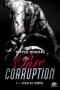Couverture de Pure corruption, Tome 1 : Vice et vertu
