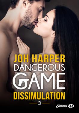 Couverture du livre : Dangerous Game, Tome 3 : Dissimulation