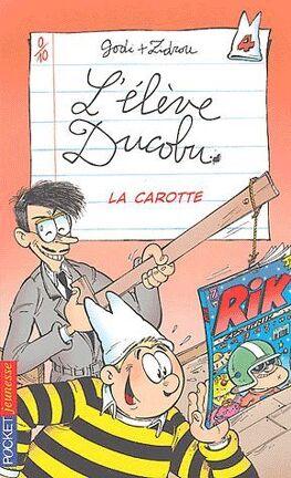 Couverture du livre : L'élève Ducobu, tome 4 : La Carotte (Roman)