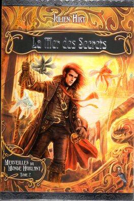Couverture du livre : Merveilles du Monde Hurlant, Tome 2 : La Mer des secrets