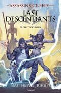 An Assassin's Creed series Tome 3 Last Descendants - La chute des dieux