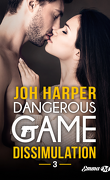 Dangerous Game, Tome 3 : Dissimulation