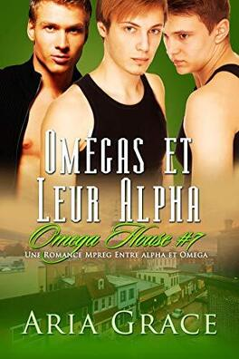 Couverture du livre : Omega House, Tome 7 : Omegas et Leur Alpha