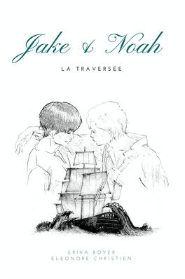 Couverture du livre : Jake & Noah - La Traversée