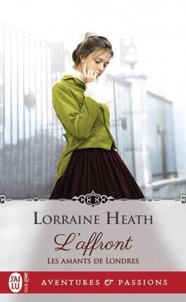 Couverture du livre : Les Amants de Londres, Tome 1 : L'Affront