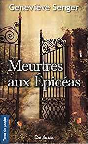 Couverture du livre : Meurtres aux épicéas