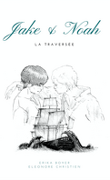 Jake & Noah - La Traversée