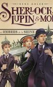 Sherlock, Lupin & moi, Tome 6 : Les Ombres de la Seine
