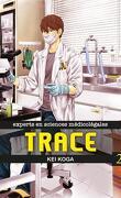 Trace, expert en sciences médicolégales, Tome 2