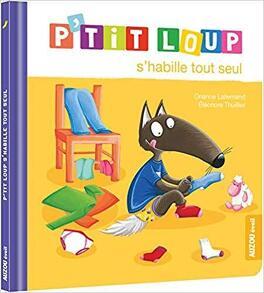 Couverture du livre : P'tit Loup s'habille tout seul