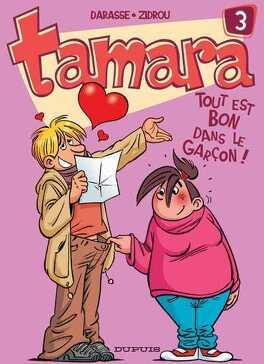 Couverture du livre : Tamara, Tome 3 : Tout est bon dans le garçon !