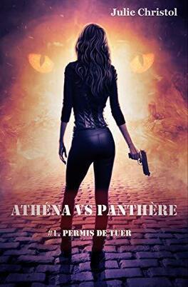 Couverture du livre : Athéna VS Panthère - Tome 1 - Permis de Tuer