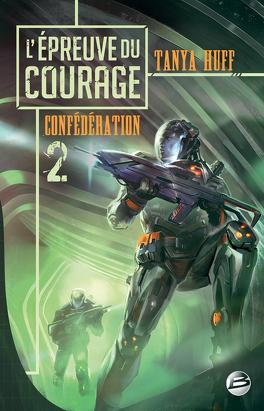 Couverture du livre : La Confédération, Tome 2 : L'épreuve du Courage