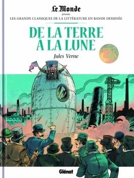 Couverture du livre : Les Grands Classiques de la littérature en bande dessinée, tome 16 : De la Terre à la lune