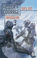 La Confédération, Tome 3 : Au Coeur du Courage