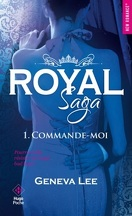 Royal Saga, Tome 1 : Commande-moi