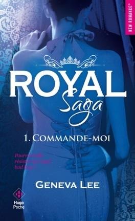 Couverture du livre : Royal Saga, Tome 1 : Commande-moi