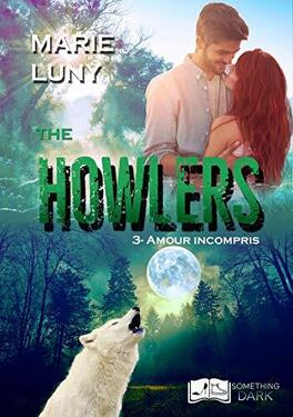 Couverture du livre : The Howlers, Tome 3 : Amour incrompris