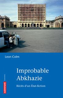 Couverture du livre : Improbable Abkhazie
