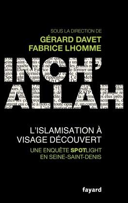 Couverture du livre : Inch'allah - l'islamisation à visage decouverts