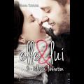 Elle & Lui, Tome 3 : Éclosion et libération