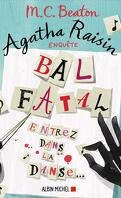 Agatha Raisin enquête, Tome 15 : Bal fatal