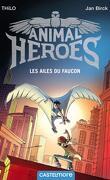 Animal Heroes, Tome 1 : Les Ailes du faucon