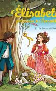 Élisabeth, princesse à Versailles, Tome 11 : Le Secret de Bertille
