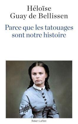 Couverture du livre : Parce que les tatouages sont notre histoire