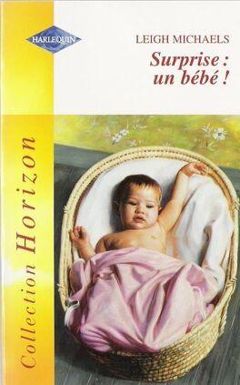 Couverture du livre : Surprise : un bébé !