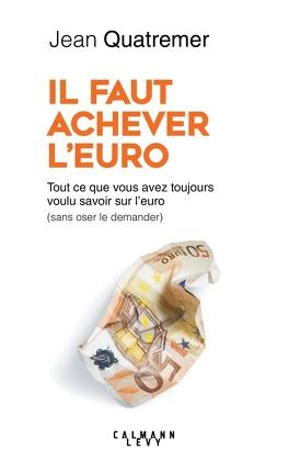 Couverture du livre : IL FAUT ACHEVER L'EURO
