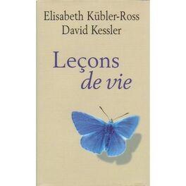 Lecons De Vie Livre De Elisabeth Kubler Ross
