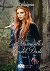 Le Destin des coeurs perdus, Tome 1 : Les Damoiselles de Castel Dark