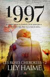 Les Roses cherokees, Tome 2 : 1997