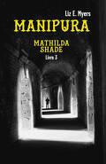 Mathilda Shade, Tome 3 : Manipura
