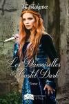 couverture Le Destin des coeurs perdus, Tome 1 : Les Damoiselles de Castel Dark