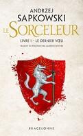Sorceleur, Tome 1 : Le Dernier Vœu