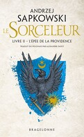 Sorceleur, Tome 2 : L'Épée de la providence