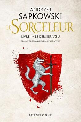 Couverture du livre : Sorceleur, Tome 1 : Le Dernier Vœu