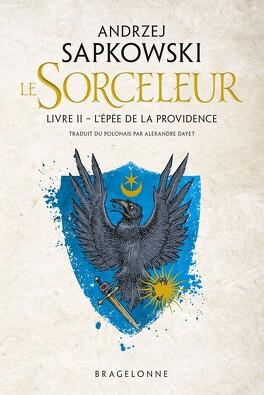 Couverture du livre : Sorceleur, Tome 2 : L'Épée de la providence